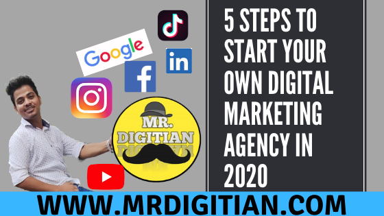 5 steps to starting your own Digital Marketing Agency in 2020